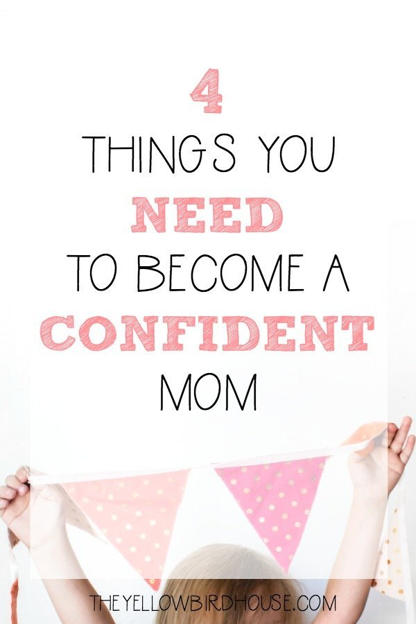 My 4 step strategy for becoming a more confident mom.