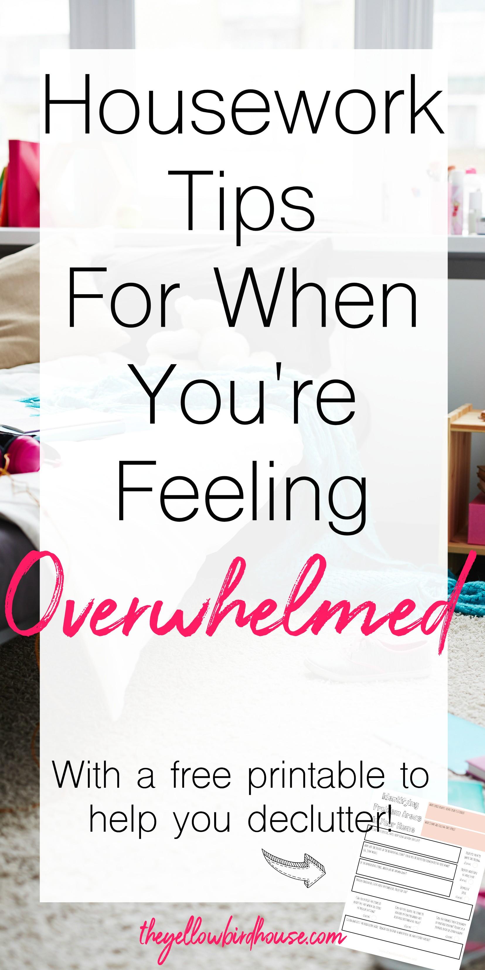 Follow these simple housework tips when you're feeling totally overwhelmed by the workload. Free decluttering printable to help simplify the housework. Avoid feeling overwhelmed by housework by implementing these simple tips!