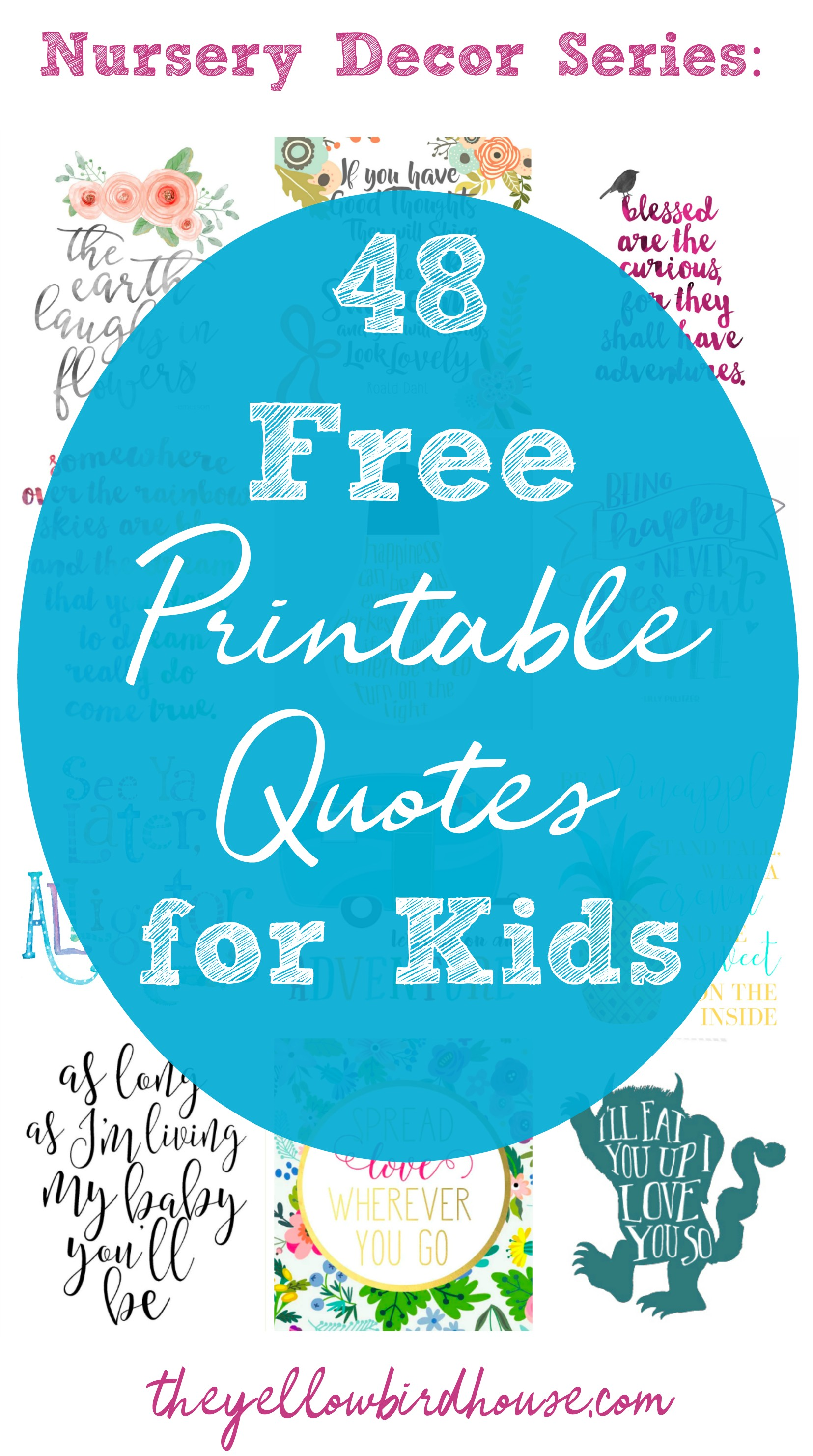 Free printable nursery art. Download one of these 48 totally free and kid-appropriate quotes! Words of encouragement and love to decorate your little one's room. Free nursery printables.